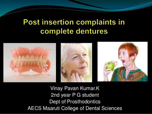 Post insertion complaints in complete dentures post insertion complaints in complete dentures vinay pavan kumark 2nd year p g student dept of prosthodontics aecs maaruti college of fandeluxe Gallery