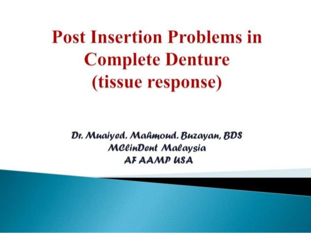Post insertion problems in complete denture 2  tissue response
