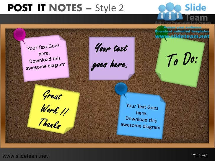 POST IT NOTES – Style 2                    Your text                    goes here.www.slideteam.net                Your Logo