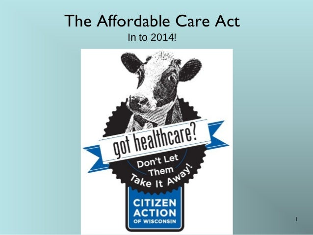 The Affordable Care Act In to 2014!  1