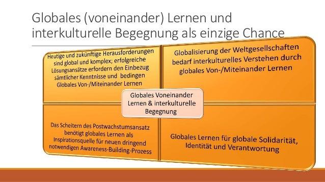 Globales (voneinander) Lernen und interkulturelle Begegnung als einzige Chance
