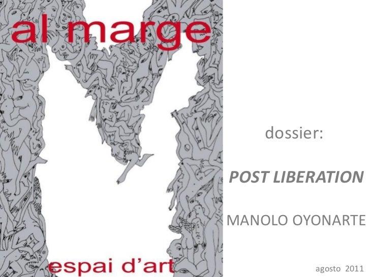 dossier:POST LIBERATIONMANOLO OYONARTE          agosto 2011