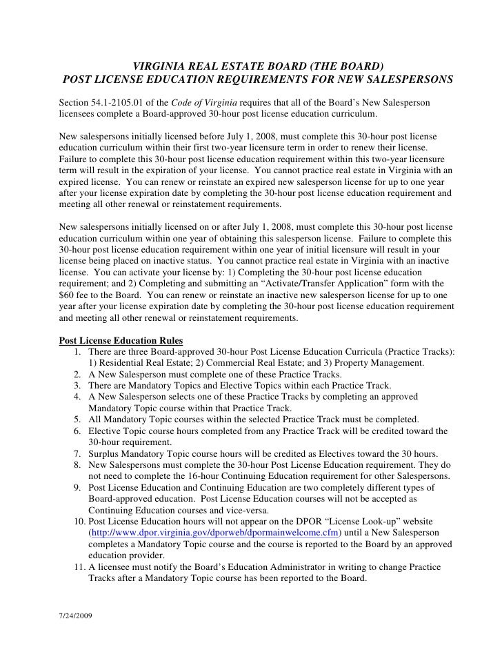 VIRGINIA REAL ESTATE BOARD (THE BOARD)  POST LICENSE EDUCATION REQUIREMENTS FOR NEW SALESPERSONS Section 54.1-2105.01 of t...