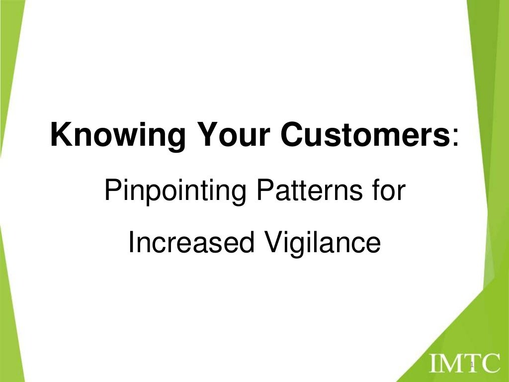 Knowing Your Customers: Pinpointing Patterns for Increased Vigilance