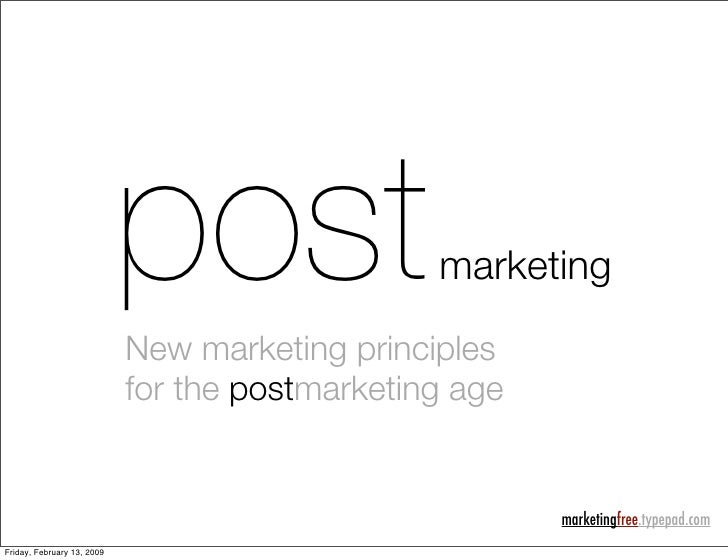 post                marketing                             New marketing principles                             for the pos...