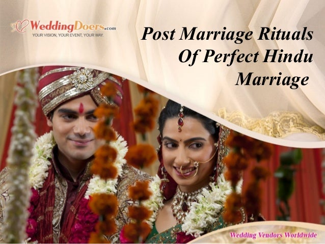 Post Marriage Rituals Of Perfect Hindu Marriage