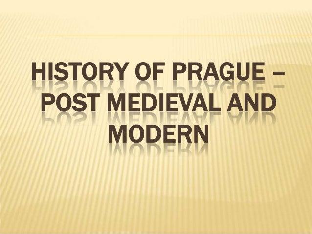 HISTORY OF PRAGUE –POST MEDIEVAL ANDMODERN
