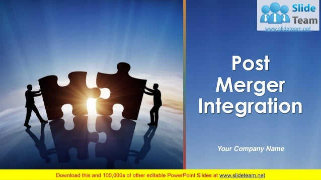 Post Merger Integration Your Company Name