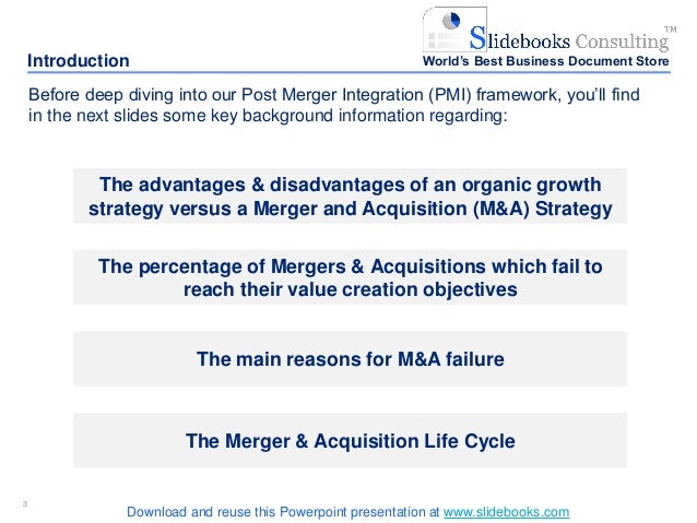 33 Introduction Before deep diving into our Post Merger Integration (PMI) framework, you'll find in the next slides some k...