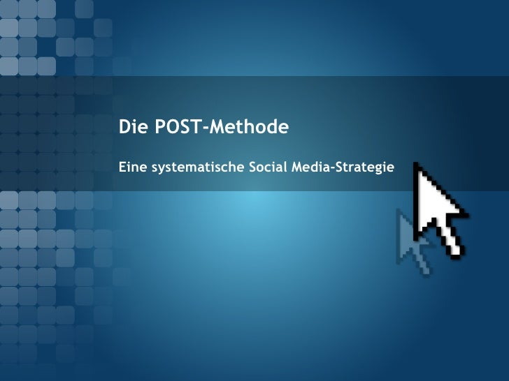Die POST-Methode Eine systematische Social Media-Strategie