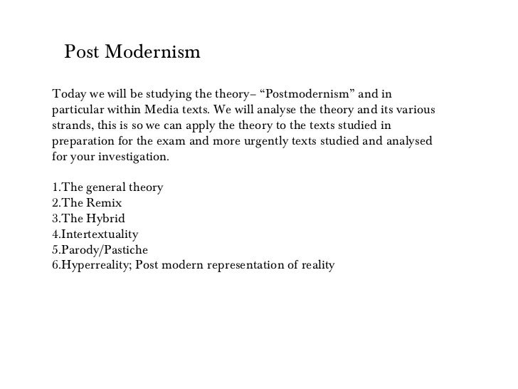 """Post ModernismToday we will be studying the theory– """"Postmodernism"""" and inparticular within Media texts. We will analyse t..."""