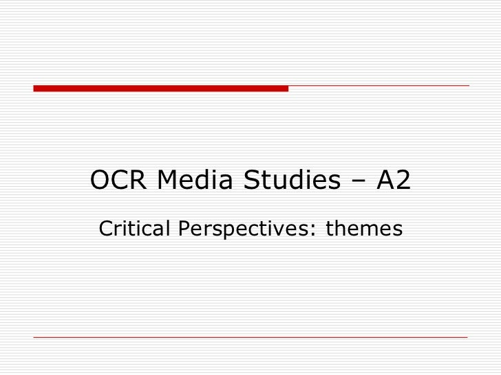 OCR Media Studies – A2 Critical Perspectives: themes