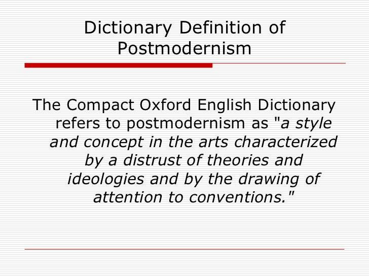 the concept of postmodernism The concept of 'postmodernism'- a theoretical approach it is a cliche by now to say that we live in a postmodern world, and it is true that the word 'postmodern' has become one of the most.
