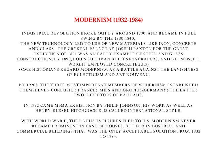MODERNISM (1932-1984)   INDUSTRIAL REVOLUTION BROKE OUT BY AROUND 1790, AND BECAME IN FULL SWING BY THE 1830-1840.  THE NE...