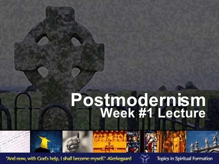 Postmodernism Week #1 Lecture
