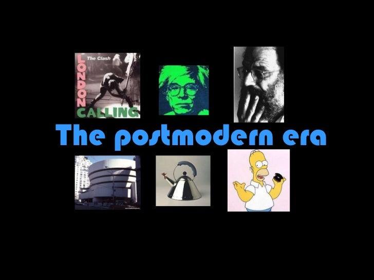 The postmodern era