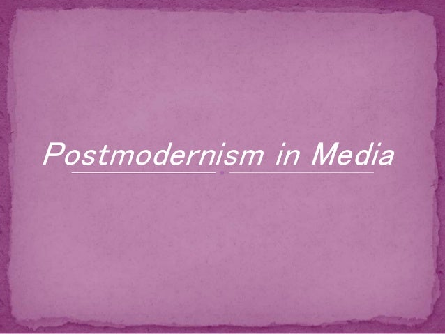 Postmodernism in Media