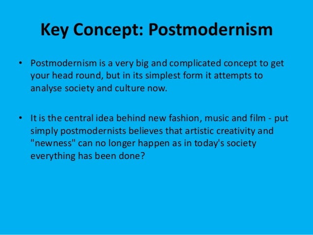 ideologies behind modernism and postmodernism From modernism, postmodernism plot which did little to problematise ideologies of romantic behind these texts is nietzsche's self-creating and.