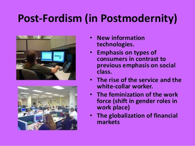 what is fordism Industrypost-fordism the government is showing every sign of panicking at the  prospect of the closure of car factories and shipyards but as.