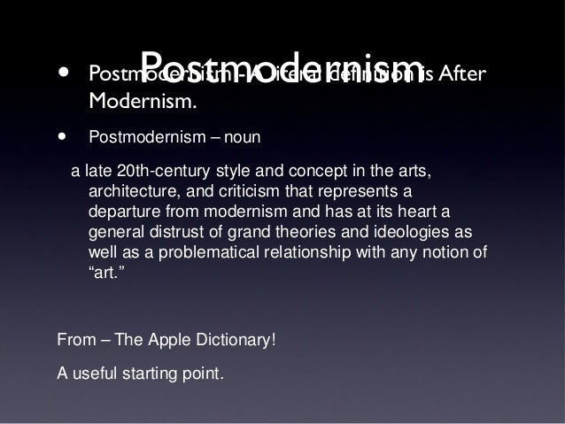 the concept of postmodernism in the artworks of different artists What is the difference between modern and contemporary art contemporary generally refers to art works of practicing artists post-modern typically refers to some artworks made after 1970 modernism's beginning in art is defined differently by different art-historians.