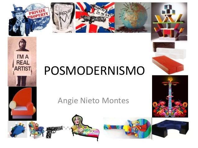 POSMODERNISMO Angie Nieto Montes