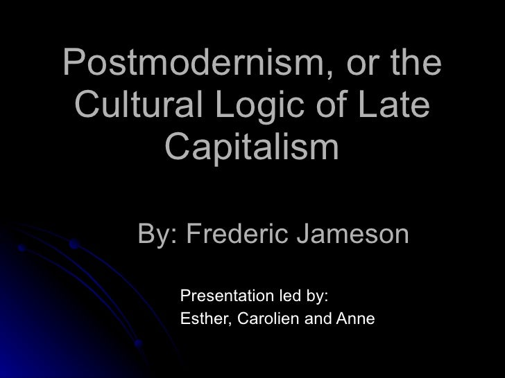 fredric jameson essay on postmodernism Fredric jameson marxism and postmodernism and despite the trouble i took in my principal essay on the subject to explain how it was not fredric jameson.