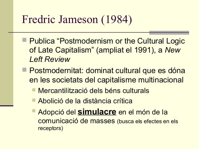fredric jameson postmodernism essay 24062018 hutcheon v jameson  literary theorists and critics fredric jameson and linda  jameson believes that postmodernism sprouted from the remix of.