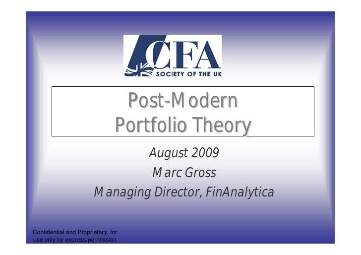 Post-Modern                                 Portfolio Theory                                August 2009                   ...