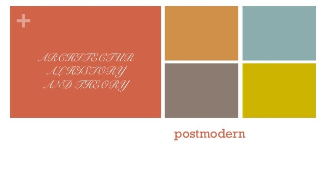 + postmodern ARCHITECTUR AL HISTORY AND THEORY