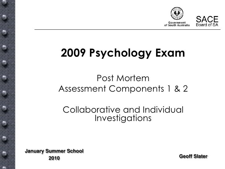 2009 Psychology Exam                     Post Mortem            Assessment Components 1 & 2               Collaborative an...