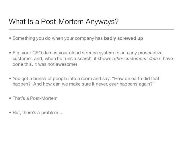How to run a post mortem with humans not robots velocity 2013 ahhhhhh something very bad just happened 4 what is a post mortem wajeb Images