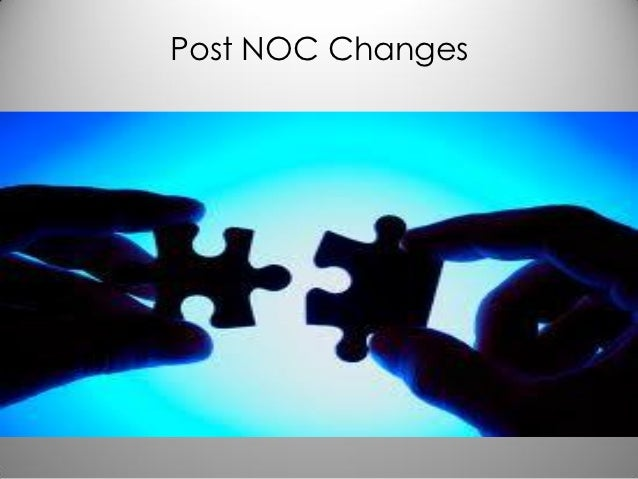 Post NOC Changes