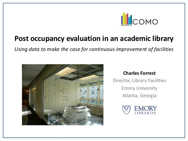 Post occupancy evaluation in an academic libraryUsing data to make the case for continuous improvement of facilities      ...