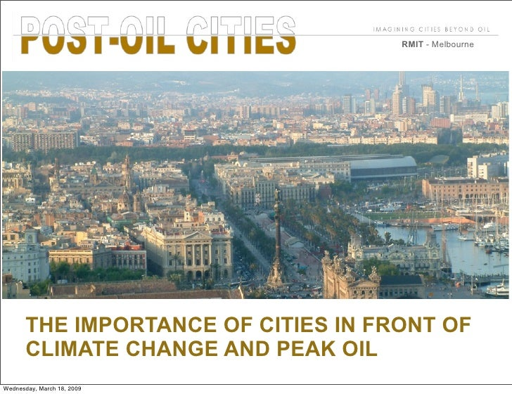 RMIT - Melbourne            THE IMPORTANCE OF CITIES IN FRONT OF        CLIMATE CHANGE AND PEAK OIL Wednesday, March 18, 2...
