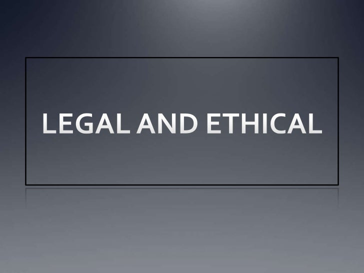 Legal and Ethical Issues to                      consider   LEGAL   Copyright of music and videos/archive footage   Loc...