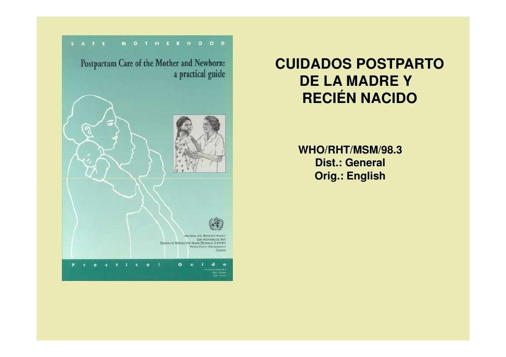 CUIDADOS POSTPARTO   DE LA MADRE Y   RECIÉN NACIDO  WHO/RHT/MSM/98.3    Dist.: General    Orig.: English