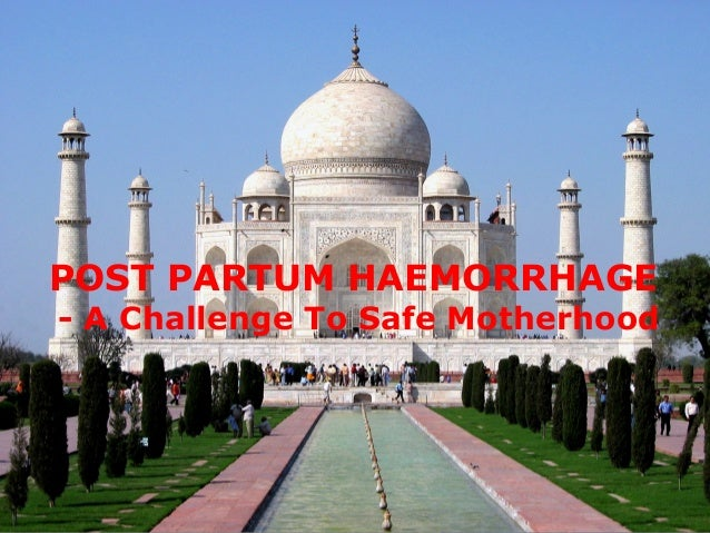 POST PARTUM HAEMORRHAGE  - A Challenge To Safe Motherhood
