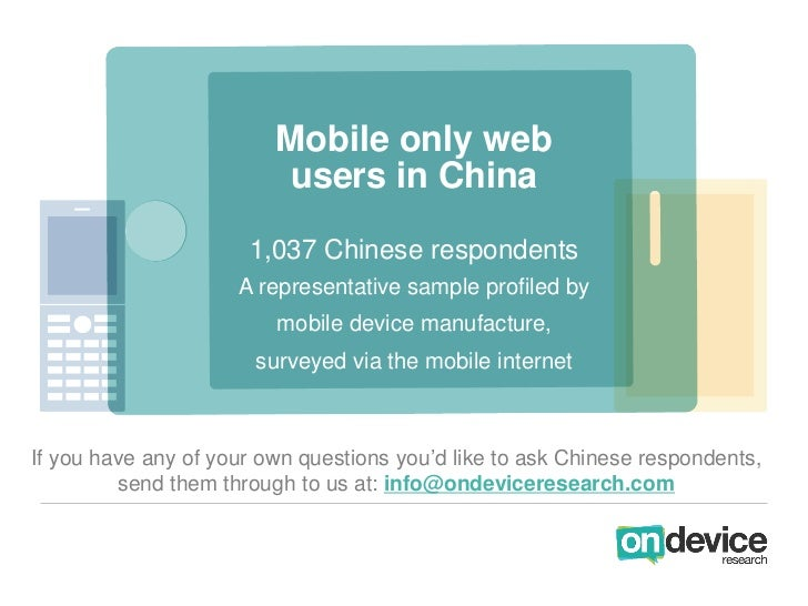Mobile only web                         users in China                      1,037 Chinese respondents                     ...