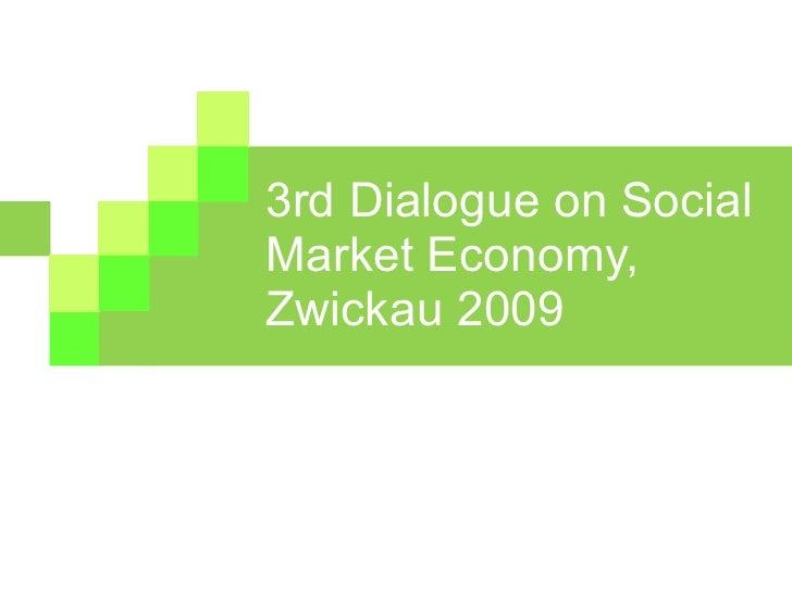 3rd Dialogue on Social Market Economy, Zwickau 2009