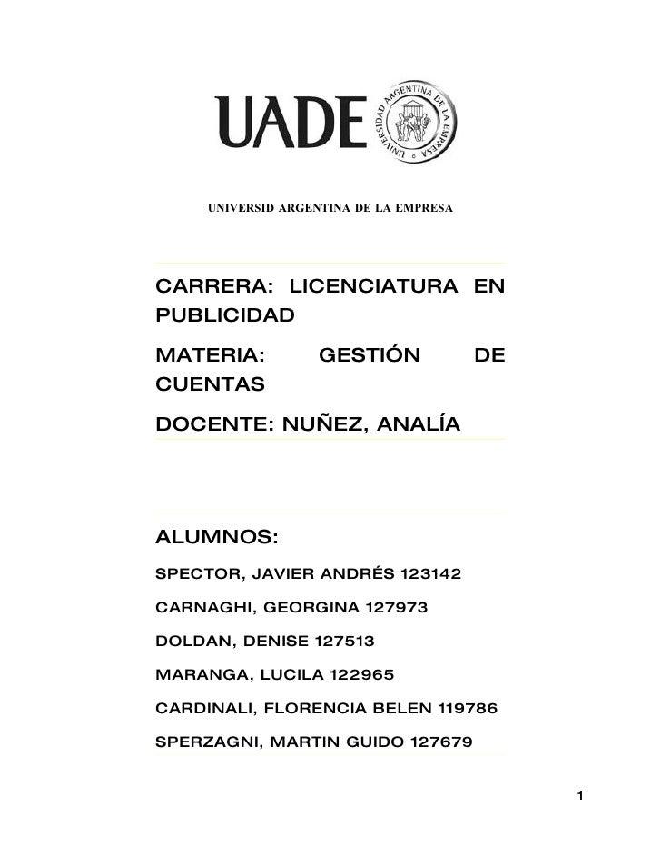 UNIVERSID ARGENTINA DE LA EMPRESA     CARRERA: LICENCIATURA EN PUBLICIDAD  MATERIA:           GESTIÓN               DE CUE...