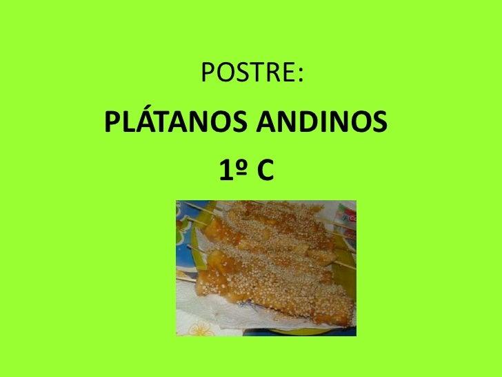 POSTRE:PLÁTANOS ANDINOS      1º C