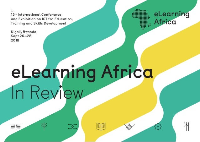 eLearning Africa In Review ↓ 13th International Conference and Exhibition on ICT for Education, Training and Skills Develo...