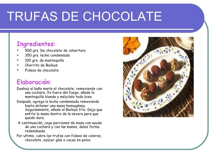TRUFAS DE CHOCOLATE <ul><li>Ingredientes: </li></ul><ul><li>500 grs. De chocolate de cobertura </li></ul><ul><li>350 grs. ...