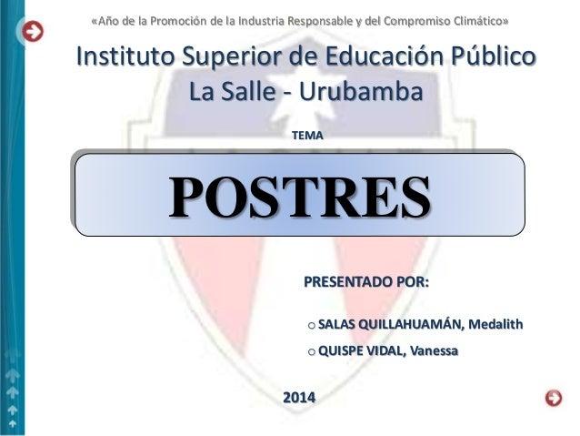 Instituto Superior de Educación Público La Salle - Urubamba PRESENTADO POR: 2014 «Año de la Promoción de la Industria Resp...
