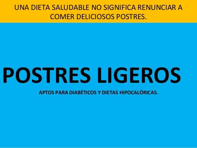 UNA DIETA SALUDABLE NO SIGNIFICA RENUNCIAR A COMER DELICIOSOS POSTRES. POSTRES LIGEROSAPTOS PARA DIABÉTICOS Y DIETAS HIPOC...