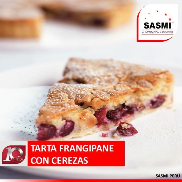 SASMI PERÚ TARTA FRANGIPANE CON CEREZAS