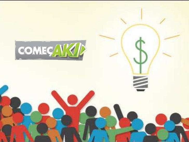 O ComeçAki é uma plataforma decrowdfunding que tem como objetivolevantar fundos para a realização deprojetos divulgados no...