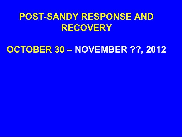 """a response to sandy In response to sandy, the federal government issued emergency declarations and an executive order and congress passed a massive bill ($505 billion with $346 billion to the us army corps of engineers for """"construction"""") to rebuild along the coast."""