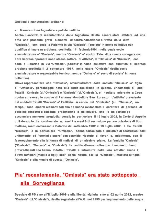 Gestioni e manutenzioni ordinarie: •  Manutenzione fognature e pulizia caditoie  Anche il servizio di manutenzione delle f...