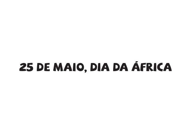25 de maio, dia da ÁFRICA